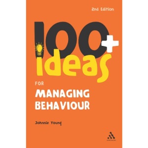 100+ Ideas for Managing Behaviour (Continuum One Hundred)