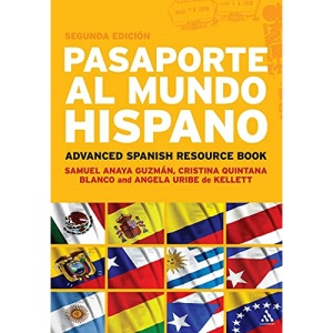 Pasaporte Al Mundo Hispano: Advanced Spanish Resource Book