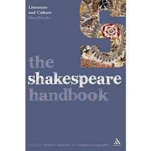 The Shakespeare Handbook (Literature & Culture Handbooks)