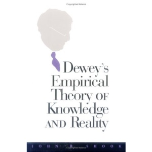Dewey's Empirical Theory of Knowledge and Reality (The Vanderbilt library of American philosophy)