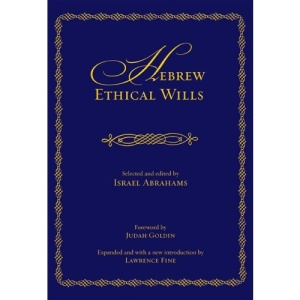 Hebrew Ethical Wills (An Edward E. Elson Classic)
