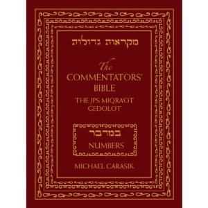 The Commentators' Bible: Numbers: The JPS Miqra'ot Gedolot