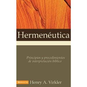 Hermeneutica: Principios y Procedimientos de Interpretacion Biblica