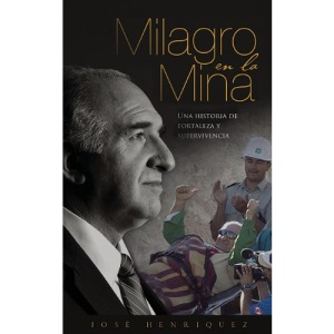 Miracle in the Mine: Una Historia de Supervivencia, Fortaleza y Victoria En Las Minas de Chile