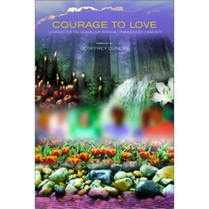 Courage to Love: Liturgies for the Lesbian, Gay, Bisexual, and Transgender Community