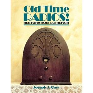 Old-time Radios!: Restoration and Repair