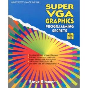 Super VGA Graphics Programming Secrets
