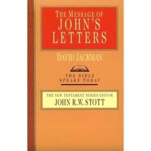 The Message of John's Letters: Living in the Love of God (Bible Speaks Today)