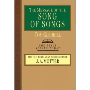 The Message of the Song of Songs: The Lyrics of Love (Bible Speaks Today)