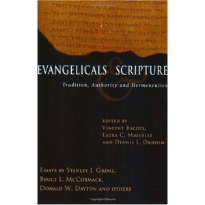 Evangelicals and Scripture: Tradition, Authority and Hermeneutics