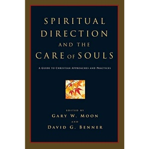 Spiritual Direction and the Care of Souls: First Steps in Philosophy