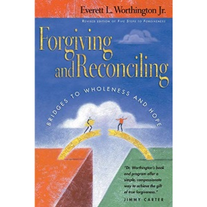 Forgiving and Reconciling: Finding Our Way Through Cultural Challenges (Revised)