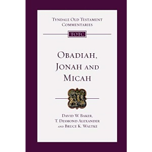 Obadiah, Jonah and Micah: 26 (Tyndale Old Testament Commentaries)