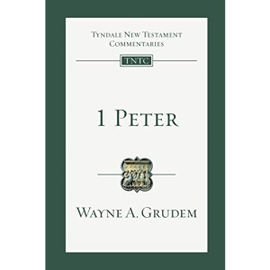 1 Peter: An Introduction and Commentary (Tyndale New Testament Commentaries (IVP Numbered))