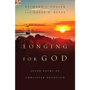 Longing for God: Seven Paths of Christian Devotion (Renovare Resources)