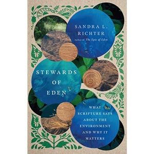 Stewards of Eden: What Scripture Says about the Environment and Why It Matters