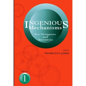 Ingenious Mechanisms for Designers and Inventors: v. 1 (Ingenious Mechanisms for Designers & Inventors)