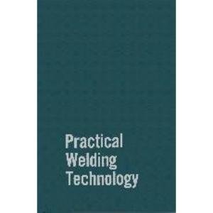 Practical Welding Technology