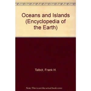 Oceans and Islands (Encyclopedia of the Earth)