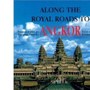 Along the Royal Roads to Angkor