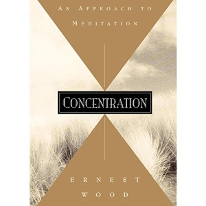 Concentration: An Approach to Meditation (Quest Books)