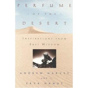 Perfume of the Desert: Inspiration from Sufi Wisdom