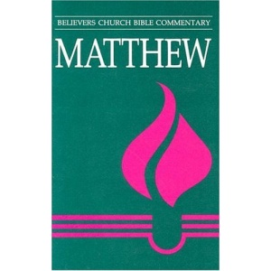 Matthew (Believers Church Bible Commentary)