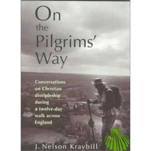 On the Pilgrims' Way: Conversations on Christian Discipleship During a 12 Day Walk Across England