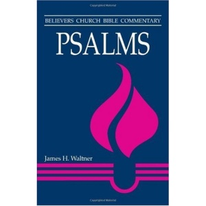 Psalms (Believers Church Bible Commentary)