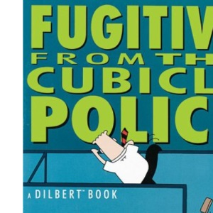 Fugitive from the Cubicle Police (Dilbert Books (Paperback Andrews McMeel))