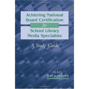 Achieving National Board Certification for School Library Media Specialists: A Study Guide (ALA Editions)