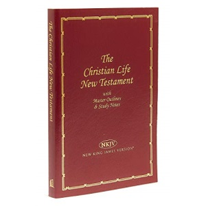 Christian Life New Testament-NKJV: Master Outlines & Study Notes: Master Outlines and Study Notes