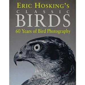 Eric Hosking's Birds: 50 Years of Classic Bird Photography