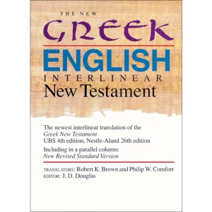 The New Greek-English Interlinear New Testament: A New Interlinear Translation of the Greek New Testament, United Bible Societies' Third, Corrected ... New Revised Standard Version, New Testament