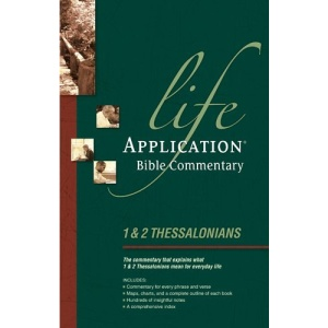 Life Application Bible Commentary: 1 and 2 Thessalonians