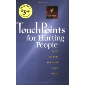Touch Points for Hurting People: God's Answer for Your Daily Needs (Touchpoints: Nlt)