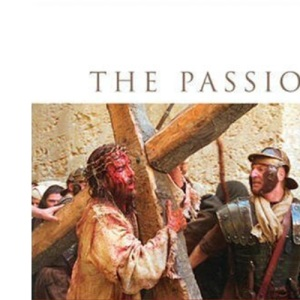 The Passion: Photography from the Movie The Passion of the Christ