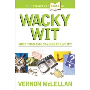 Complete Book of Practical Proverbs and Wacky Wit (Complete Book Series)