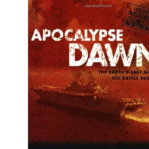 Apocalypse Dawn: The Earth's Last Days - The Battle Begins