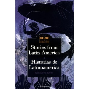 Stories from Latin America: Historias de Latinoamérica: Historias De Latinoamerica (Side by Side Bilingual Books)
