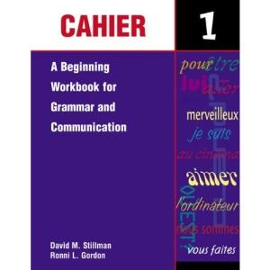 Cahier 1: A Beginning Workbook for Grammar and Communication: Bk.1