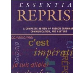 Essential Reprise:  A Complete Review of French Grammar, Communication, and Culture