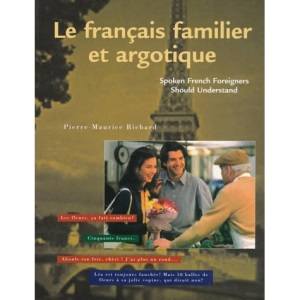 Francais Familier et Argotique: Spoken French That Foreigners Should Understand