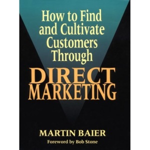 How to Find and Cultivate Customers Through Direct Marketing (NTC Business Books)
