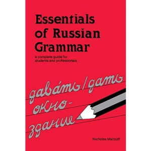 Essentials of Russian Grammar: A Complete Guide for Students and Professionals (Verbs and Essentials of Grammar Series)