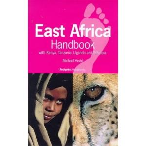 East Africa Handbook: With Kenya, Tanzania, Uganda and Ethiopia (Footprint Handbooks)