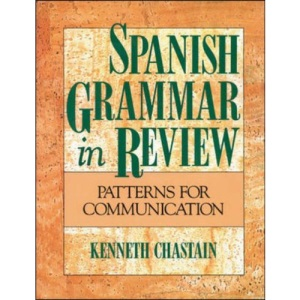 Spanish Grammar in Review: Patterns for Communication (Language - Spanish)