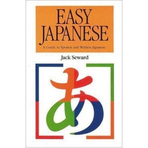 Easy Japanese: A Guide to Spoken and Written Japanese (Language - Japanese)