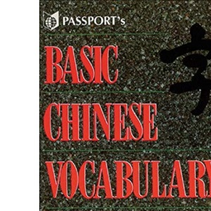 Basic Chinese Vocabulary: A Handy Reference of Everyday Words Arranged by Topics