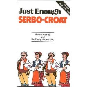 Just Enough Serbo-Croatian (Just Enough Phrasebook Series)